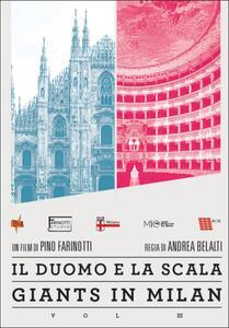 Giants in Milan. Vol. 3. Il Duomo e La Scala di Andrea Bellati - DVD