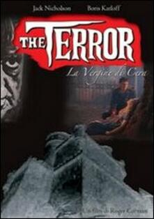 The Terror. La vergine di cera di Roger Corman - DVD
