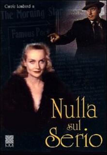 Nulla sul serio di William Augustus Wellman - DVD