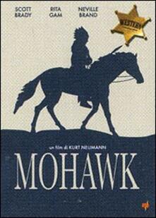 Mohawk di Kurt Neumann - DVD