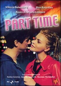 Part Time di Angelo Longoni - DVD