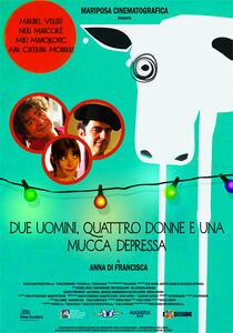Due uomini, quattro donne e una mucca depressa (DVD) di Anna Di Francisca - DVD