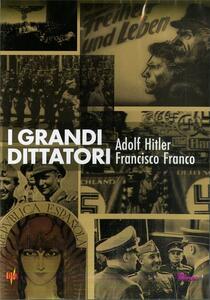 I grandi dittatori. Adolf Hitler e Francisco Franco (DVD) - DVD