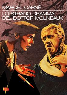 Lo strano dramma del dottor Molineaux  (DVD) di Marcel Carné - DVD