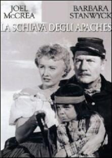Schiava degli Apaches di Charles Marquis Warren - DVD