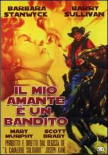 Il mio amante è un bandito di Joseph Kane - DVD