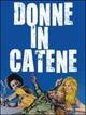 Cover Dvd DVD Donne in catene