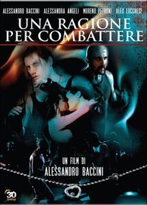 Una ragione per combattere di Alessandro Baccini - DVD