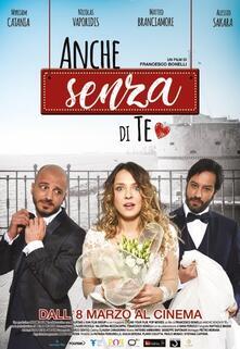 Anche senza di te (DVD) di Francesco Bonelli - DVD