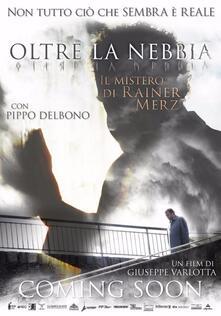 Oltre la nebbia. Il mistero di Rainer Merz (DVD) di Giuseppe Varlotta - DVD