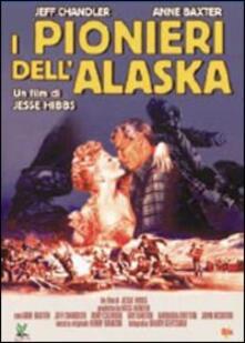 I pionieri dell'Alaska di Jesse Hibbs - DVD