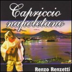 Capriccio napoletano - CD Audio di Renzo Renzetti
