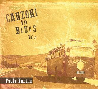 Canzoni in Blues vol.1 - CD Audio di Paolo Farina