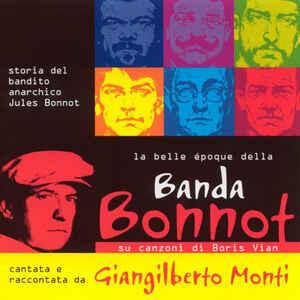 Banda Bonnot - CD Audio di Giangilberto Monti