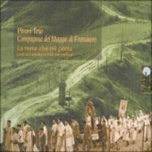 La terra che mi porta - CD Audio di Pivari Trio,Compagnia del Maggio di Frassinoro