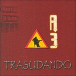 Trasudando - CD Audio di A3 Apulia Project