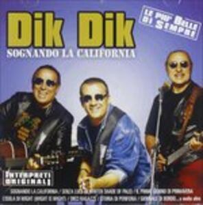 Sognando la California - CD Audio di Dik Dik