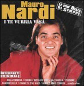 I te vurria vasa' - CD Audio di Mauro Nardi