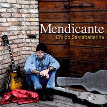 Mendicante - CD Audio di Enrico Santacatterina