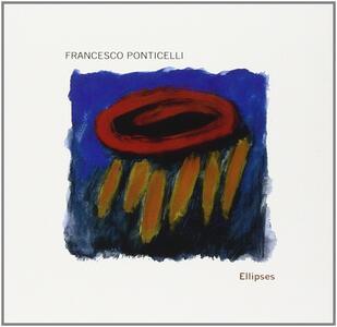Ellipses - CD Audio di Francesco Ponticelli