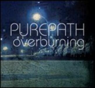Overburning - CD Audio di Purepath