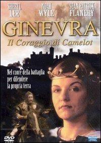 Locandina Ginevra. Il coraggio di Camelot