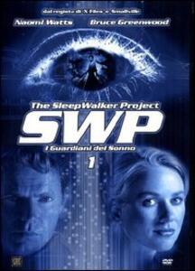 SWP. The Sleepwalker Project. I guardiani del sonno. Vol. 01 - DVD