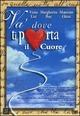 Cover Dvd Va' dove ti porta il cuore