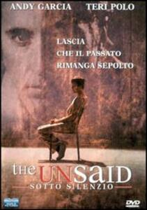 The Unsaid. Sotto silenzio di Tom McLoughlin - DVD
