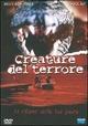 Cover Dvd DVD Creature del terrore
