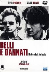 Copertina  Belli e dannati [DVD] = My own private Idaho
