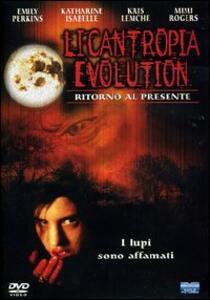 Licantropia Evolution. Ritorno al presente di John Fawcett - DVD