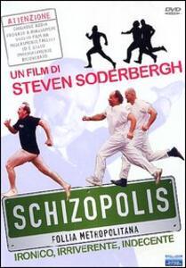 Schizopolis. Follia metropolitana di Steven Soderbergh - DVD