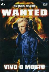 Wanted. Vivo o morto di Gary A. Sherman - DVD