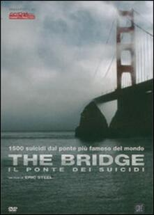 The Bridge. Il ponte dei suicidi di Eric Steel - DVD