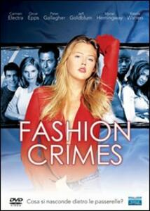 Fashion Crimes di Michael Rymer,Hunter Carson - DVD