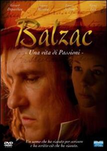 Balzac. Una vita di passioni (2 DVD) di Josée Dayan - DVD