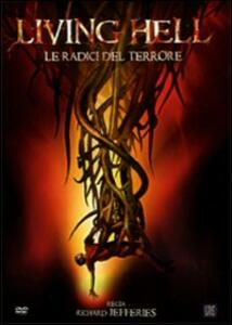 Living Hell. Le radici del terrore di Richard Jefferies - DVD