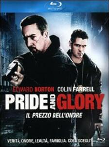 Pride and Glory. Il prezzo dell'onore di Gavin O'Connor - Blu-ray