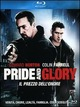 Cover Dvd DVD Pride and Glory - Il prezzo dell'onore