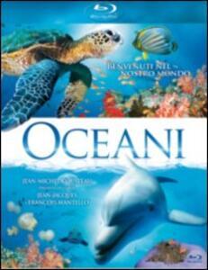Oceani 3D di Jean-Jacques Mantello,François Mantello - Blu-ray