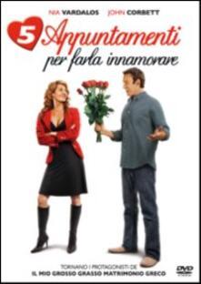 5 appuntamenti per farla innamorare di Nia Vardalos - DVD