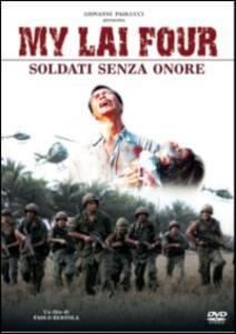 My Lai Four. Soldati senza onore di Paolo Bertola - DVD
