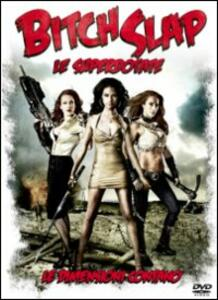 Bitch Slap. Le superdotate di Rick Jacobson - DVD