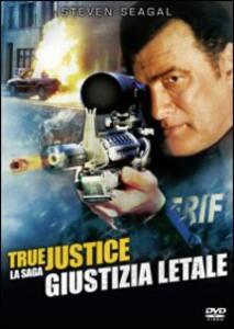 True Justice. Giustizia letale di Wayne Rose - DVD