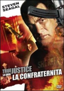 True Justice. La confraternita di Wayne Rose - DVD