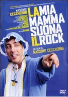 La mia mamma suona il rock di Massimo Ceccherini - DVD