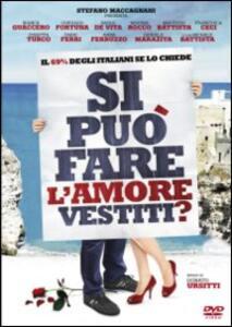 Si può fare l'amore vestiti? di Donato Ursitti - DVD