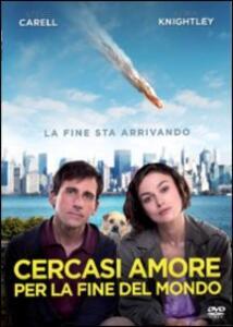Cercasi amore per la fine del mondo di Lorene Scafaria - DVD