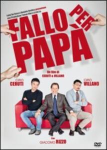 Fallo per papà di Ciro Ceruti,Ciro Villano - DVD